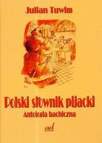 Okładka książki Polski słownik pijacki Antologia bachiczna