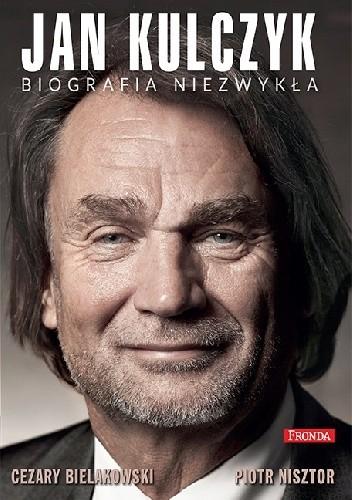 Okładka książki Jan Kulczyk. Biografia niezwykła