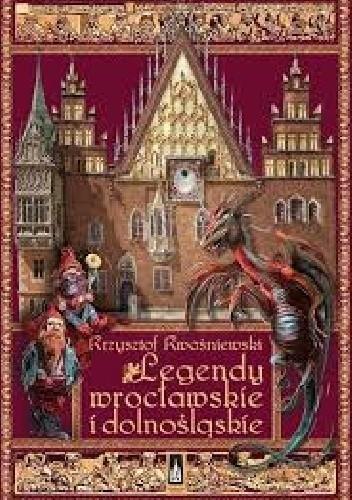 Okładka książki Legendy wrocławskie i dolnośląskie