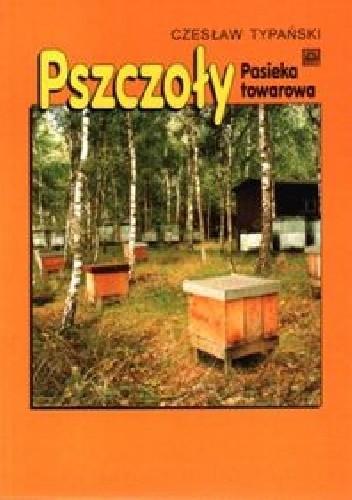 Okładka książki Pszczoły, pasieka towarowa