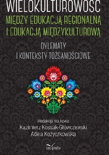 Okładka książki Wielokulturowość między edukacją regionalną i edukacją międzykulturową