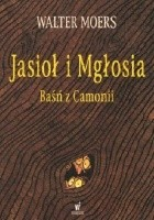Jasioł i Mgłosia. Baśń z Camonii