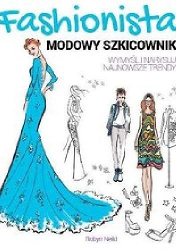 Okładka książki Fashionista. Modowy szkicownik
