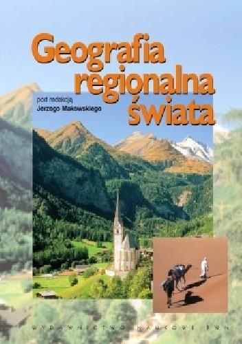 Okładka książki Geografia regionalna świata. Wielkie regiony
