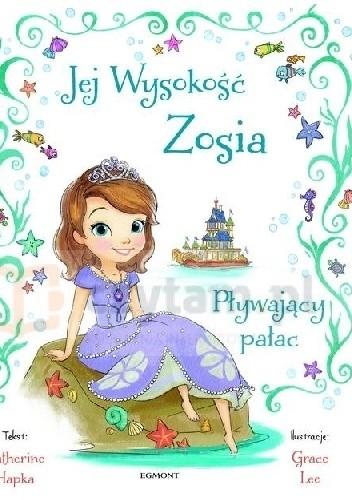 Okładka książki Jej wysokość Zosia. Pływajacy pałac