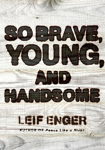 Okładka książki So brave, young, and handsome