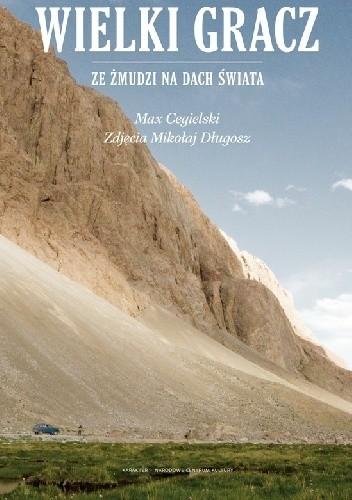 Okładka książki Wielki gracz. Ze Żmudzi na Dach Świata