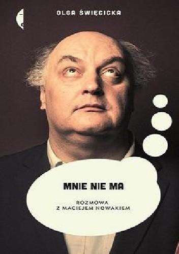 Okładka książki Mnie nie ma. Rozmowa z Maciejem Nowakiem