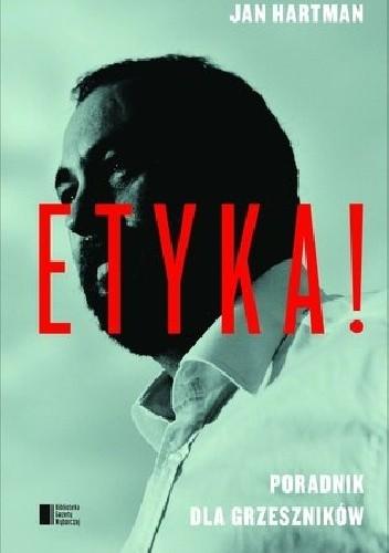 Okładka książki Etyka! Poradnik dla grzeszników