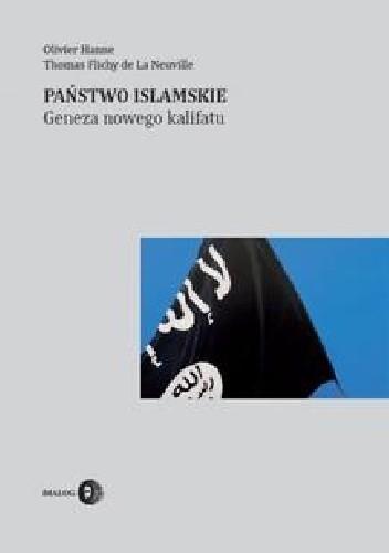 Okładka książki Państwo Islamskie. Geneza nowego kalifatu