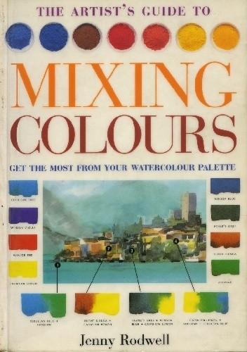 Okładka książki The Artist's Guide to Mixing Colours