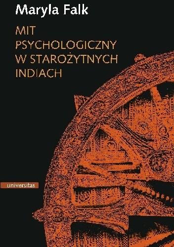Okładka książki Mit psychologiczny w starożytnych Indiach