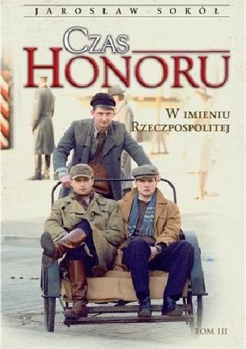 Okładka książki Czas Honoru. W imieniu Rzeczpospolitej