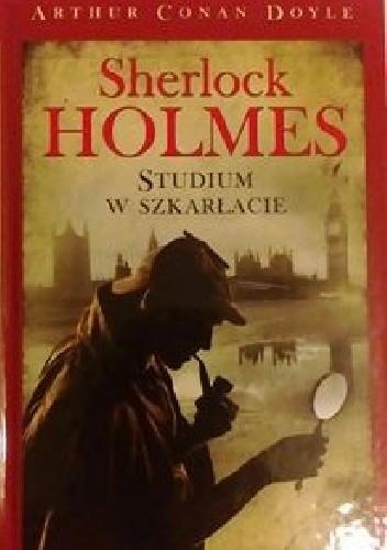 Okładka książki Sherlock Holmes. Studium w Szkarłacie