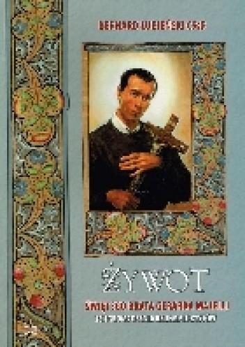 Okładka książki Żywot świętego brata Gerarda Majelli ze Zgromadzenia Redemptorystów