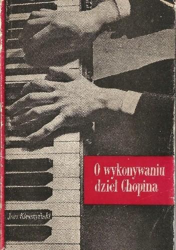 Okładka książki O wykonywaniu dzieł Chopina