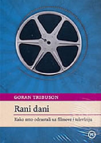 Okładka książki Rani Dani. Kako smo odrastali uz filmove i televiziju
