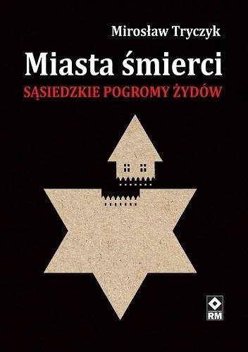 Okładka książki Miasta śmierci. Sąsiedzkie pogromy Żydów