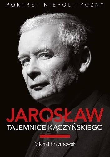 Okładka książki Jarosław. Tajemnice Kaczyńskiego