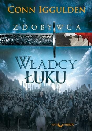 Okładka książki Zdobywca. Władcy Łuku