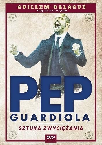 Okładka książki Pep Guardiola. Sztuka zwyciężania