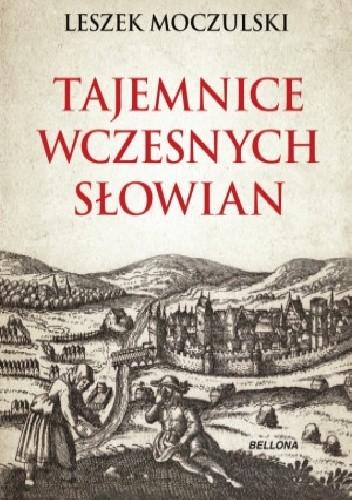 Okładka książki Tajemnice wczesnych Słowian