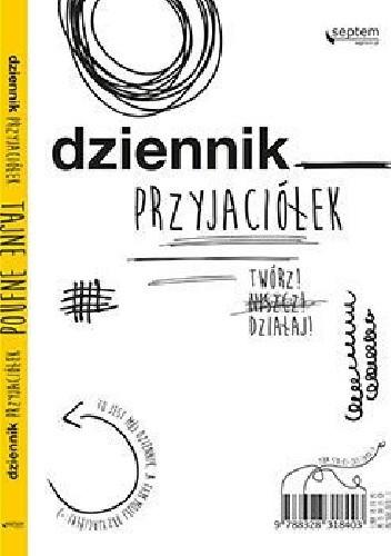 Okładka książki Dziennik przyjaciółek. Twórz, niszcz, działaj!