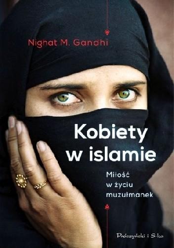 Okładka książki Kobiety w islamie. Miłość w życiu muzułmanek
