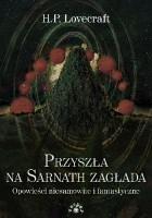 Przyszła na Sarnath zagłada. Opowieści niesamowite i fantastyczne