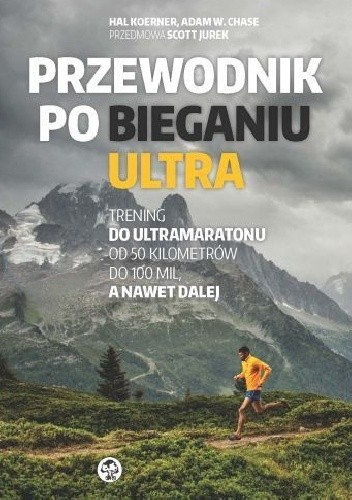 Okładka książki Przewodnik po bieganiu ultra