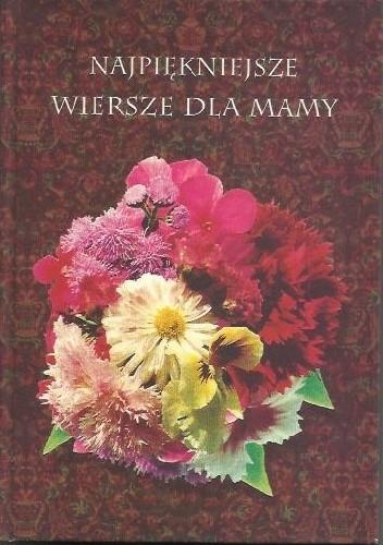 Okładka książki Najpiękniejsze wiersze dla mamy
