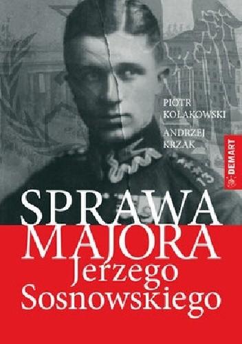 Okładka książki Sprawa majora Jerzego Sosnowskiego w świetle dokumentów analitycznych Oddziału II i zeznań Franza Pfeifera