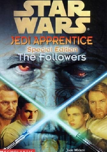 Okładka książki Jedi Apprentice Special Edition: The Followers