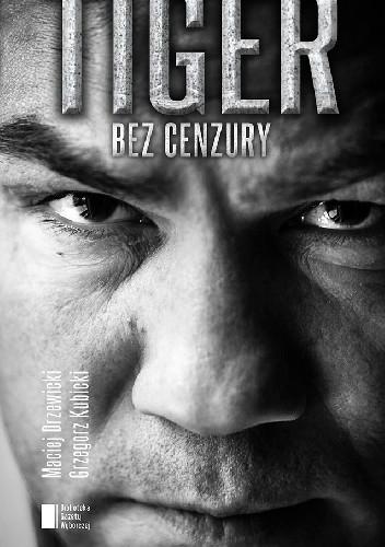 Okładka książki Tiger bez cenzury
