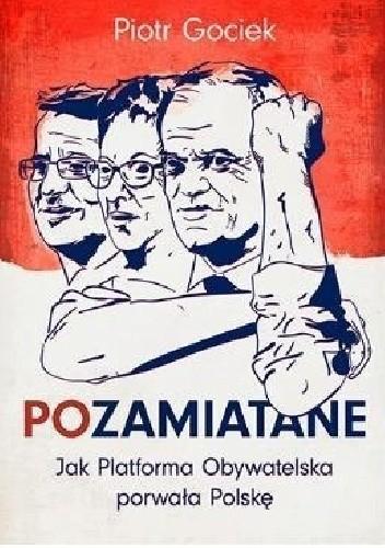 Okładka książki POzamiatane. Jak Platforma Obywatelska porwała Polskę