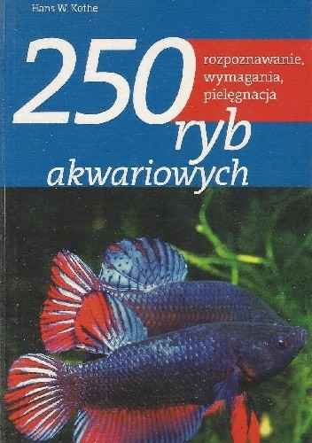 Okładka książki 250 ryb akwariowych. Rozpoznawanie, wymagania, pielęgnacja