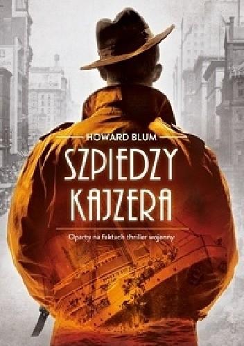 Howard Blum - Szpiedzy Kajzera eBook PL