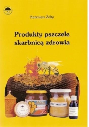 Okładka książki Produkty pszczele skarbnicą zdrowia