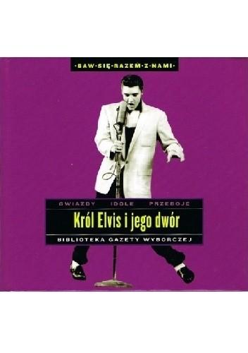 Okładka książki Król Elvis i jego dwór