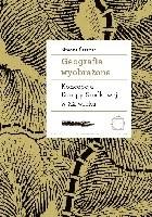 Geografia wyobrażona. Koncepcje Europy Środkowej w XX wieku