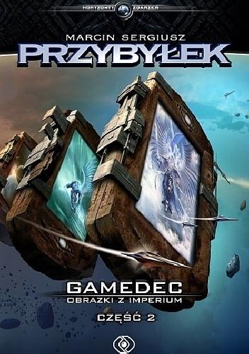 Okładka książki Gamedec. Obrazki z Imperium. Część 2