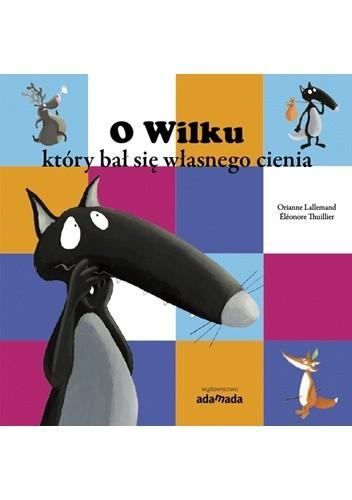 Okładka książki O Wilku który bał się własnego cienia