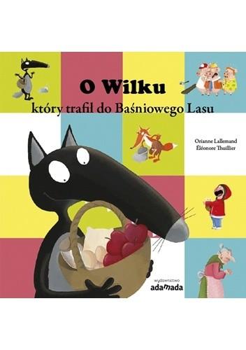 Okładka książki O Wilku który trafił do Baśniowego Lasu