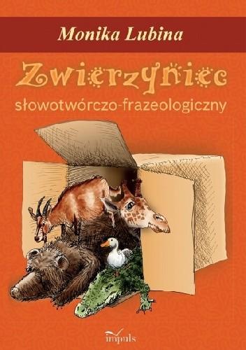 Okładka książki Zwierzyniec słowotwórczo-frazeologiczny