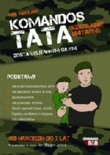 Okładka książki Komandos tata: Szkolenie podstawowe