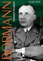 Bormann. Pierwszy po bestii