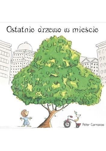 Okładka książki Ostatnie drzewo w mieście