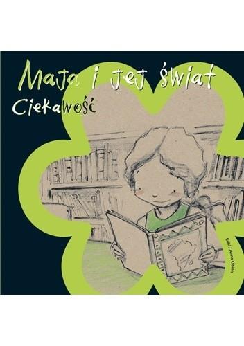 Okładka książki Maja i jej świat. Ciekawość