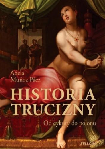 Okładka książki Historia trucizny. Od cykuty do polonu