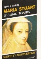 Maria Stuart. W cieniu topora